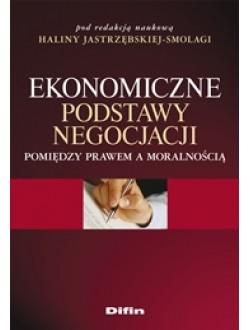 Ekonomiczne podstawy negocjacji. Pomiędzy prawem a moralnością