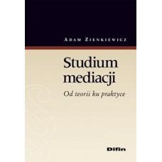 Studium mediacji. Od teorii ku praktyce