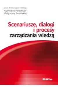 Scenariusze, dialogi i procesy zarządzania wiedzą