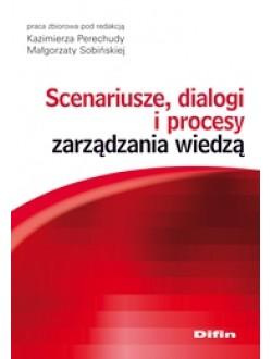 Scenariusze, dialogi i procesy zarządzania wiedzą 50% rabatu