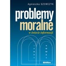 Problemy moralne w świecie informacji 50% rabatu