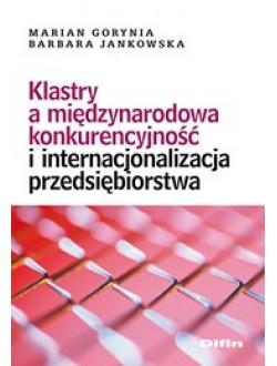Klastry a międzynarodowa konkurencyjność i internacjonalizacja przedsiębiorstwa