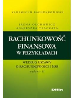 Rachunkowość finansowa w przykładach według ustawy o rachunkowości i MSR. Wydanie 2
