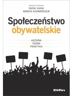 Społeczeństwo obywatelskie. Historia, teoria, praktyka