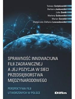 Sprawność innowacyjna filii zagranicznej a jej pozycja w sieci przedsiębiorstwa międzynarodowego. Perspektywa filii utworzonych w Polsce