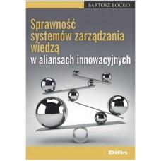 Sprawność systemów zarządzania wiedzą w aliansach innowacyjnych
