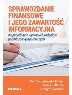 Sprawozdanie finansowe i jego zawartość informacyjna na przykładzie wybranych rodzajów podmiotów gospodarczych