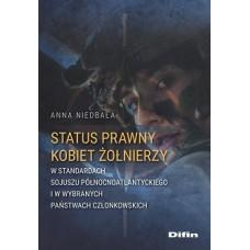 Status prawny kobiet żołnierzy w standardach Sojuszu Północnoatlantyckiego i w wybranych państwach członkowskich