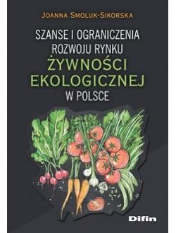 Szanse i ograniczenia rozwoju rynku żywności ekologicznej w Polsce
