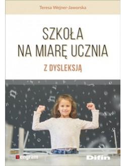 Szkoła na miarę ucznia z dysleksją