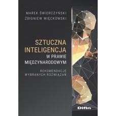 Sztuczna inteligencja w prawie międzynarodowym. Rekomendacje wybranych rozwiązań