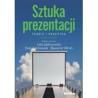Sztuka prezentacji. Teoria i praktyka. Wydanie poprawione