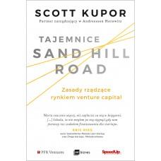 Tajemnice Sand Hill Road. Zasady rządzące rynkiem venture capital