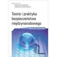Teoria i praktyka bezpieczeństwa międzynarodowego. Kontekst rosyjski