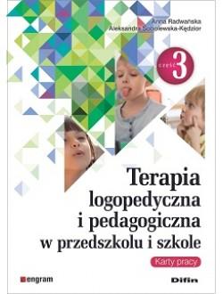 Terapia logopedyczna i pedagogiczna w przedszkolu i szkole. Część 3. Karty pracy