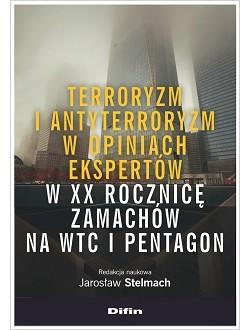 Terroryzm i antyterroryzm w opiniach ekspertów w XX rocznicę zamachów na WTC i Pentagon