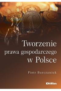 Tworzenie prawa gospodarczego w Polsce