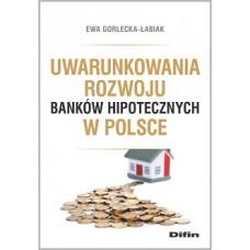 Uwarunkowania rozwoju banków hipotecznych w Polsce
