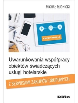 Uwarunkowania współpracy obiektów świadczących usługi hotelarskie z serwisami zakupów grupowych