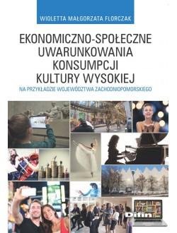 Ekonomiczno-społeczne uwarunkowania konsumpcji kultury wysokiej na przykładzie województwa zachodniopomorskiego