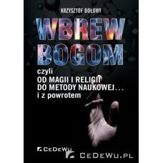 Wbrew bogom, czyli od magii i religii do metody naukowej... i z powrotem
