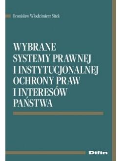Wybrane systemy prawnej i instytucjonalnej ochrony praw i interesów państwa