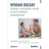 Wybrane obszary diagnozy, profilaktyki, terapii w teorii i praktyce pedagogicznej