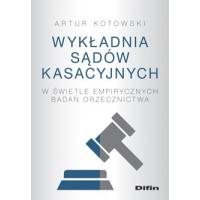 Wykładnia sądów kasacyjnych w świetle empirycznych badań orzecznictwa