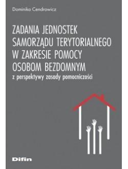 Zadania jednostek samorządu terytorialnego w zakresie pomocy osobom bezdomnym z  perspektywy zasady pomocniczości