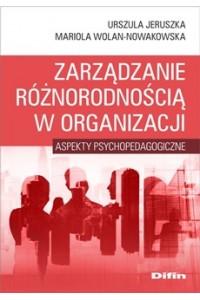 Zarządzanie różnorodnością w organizacji. Aspekty psychopedagogiczne