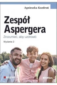 Zespół Aspergera. Zrozumieć, aby uzdrowić. Wydanie 2